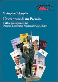 L'avventura di un premio. Fatti e protagonisti del Premio letterario nazionale Carlo Levi