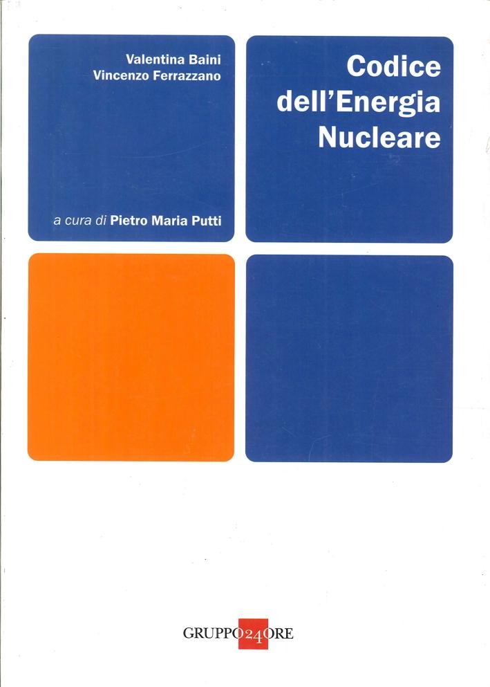 Codice dell'energia nucleare. Con CD-ROM
