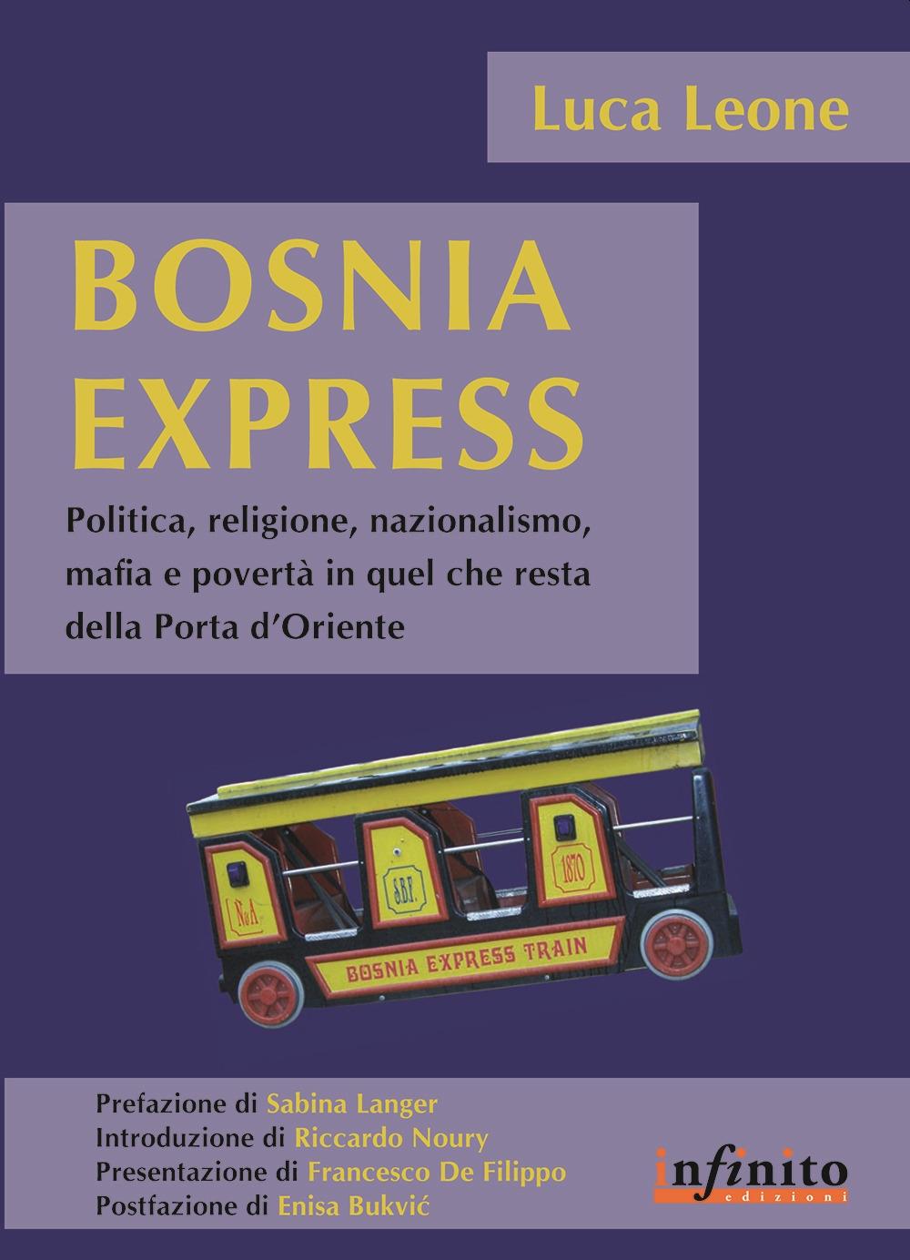 Bosnia express. Politica, religione, nazionalismo e povertà in quel che resta della porta d'Oriente