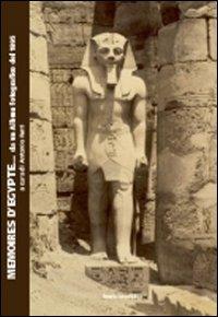 Memories d'Egypte... da un album fotografico del 1895. Catalogo della mostra (Bologna). Ediz. illustrata
