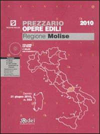Prezzario Opere Edili 2010. Regione Molise. con CD-ROM