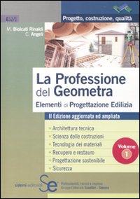 La professione del geometra. Vol. 1: Elementi di progettazione edilizia