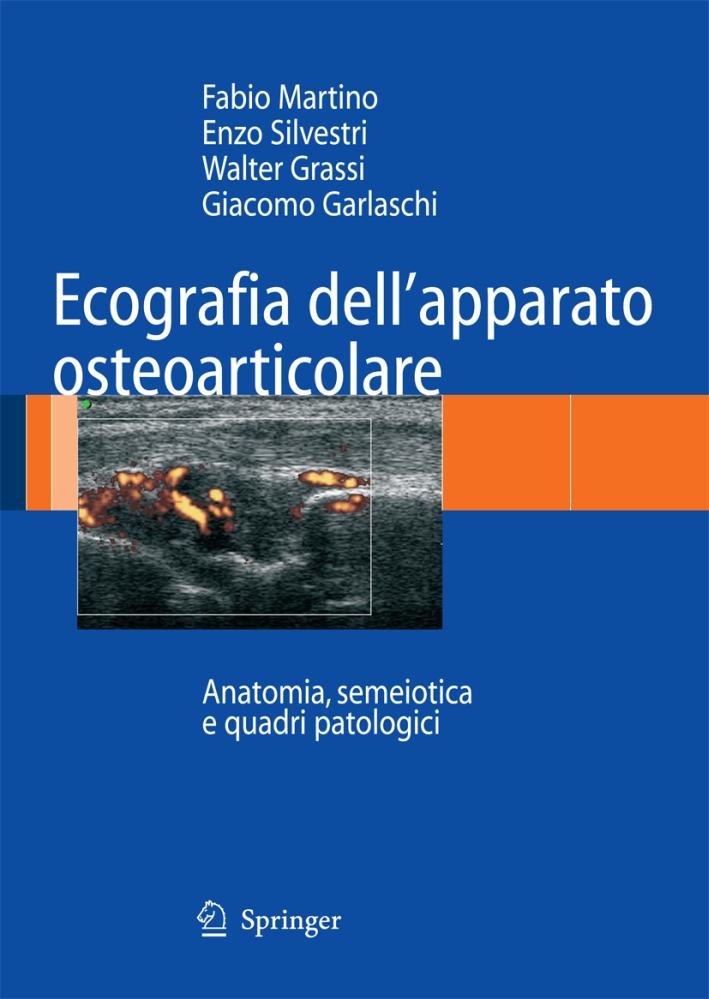Ecografia dell'apparato osteoarticolare. Anatomia, semeiotica e quadri patologici