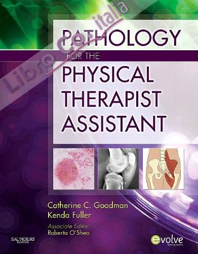 Pathology for the Physical Therapist Assistant.