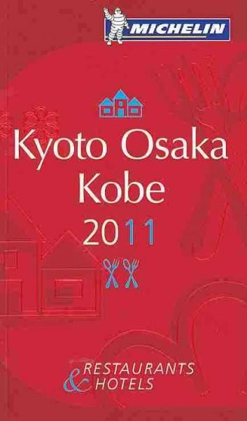 Kyoto Osaka Kobe 2011. La guida rossa. Ediz. inglese.