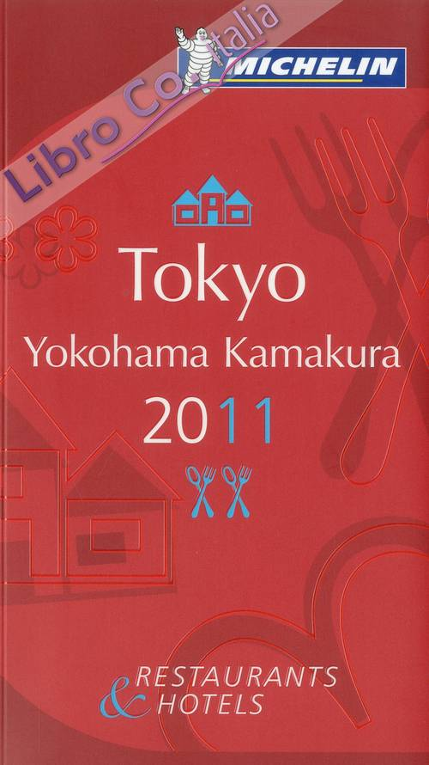 Tokyo, Yokohama, Kamakura 2011. La guida rossa. Ediz. inglese.