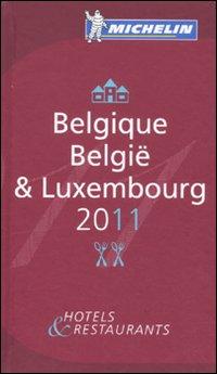 Belgique-Belgïe & Luxembourg 2011. Hotels & restaurants