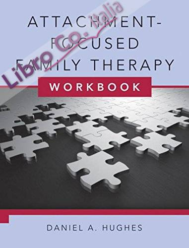 Attachment-Focused Family Therapy Workbook.