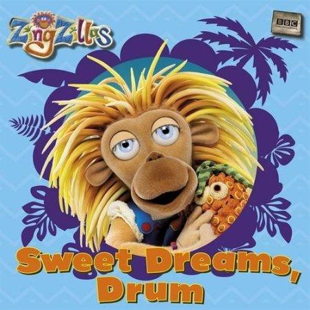 ZingZillas: Sweet Dreams, Drum