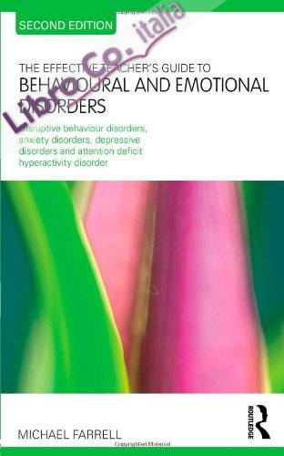 Effective Teacher's Guide to Behavioural and Emotional Disor.