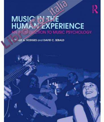 Music in the Human Experience. An Introduction to Music Psychology.