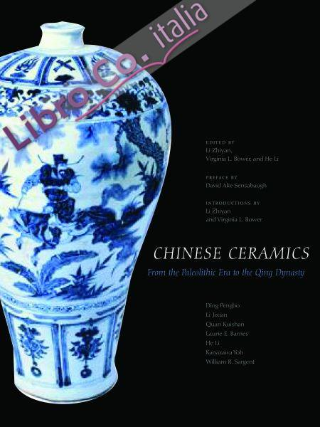Chinese Ceramics. From the Paleolithic Period to the Qing Dynasty