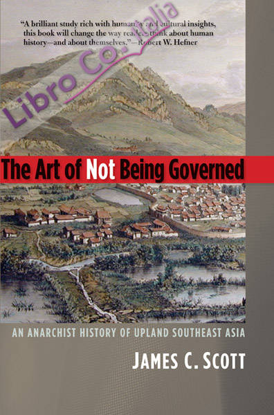 Art of Not Being Governed.