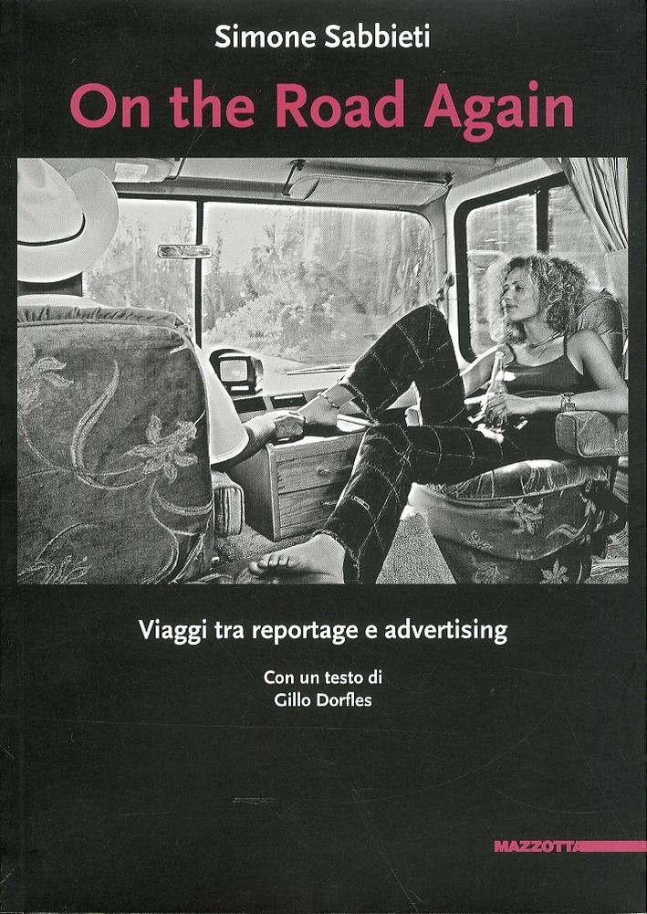 On the Road Again. Viaggi tra Reportage e Advertising