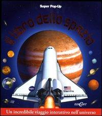 Il libro dello spazio. Libro pop-up. Ediz. illustrata