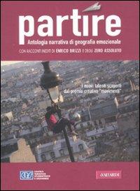 Partire. Antologia narrativa di geografia emozionale. 2011.