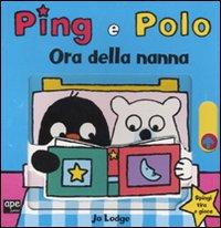 Ora della nanna. Ping e Polo. Ediz. illustrata