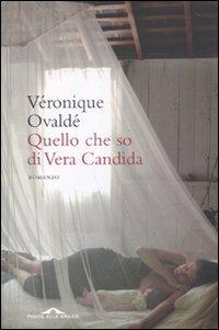 Quel che so di Vera Candida.