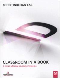 Adobe Indesign Cs5. Classroom in a Book