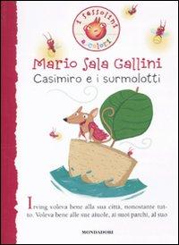 Casimiro e i surmolotti. Ediz. illustrata