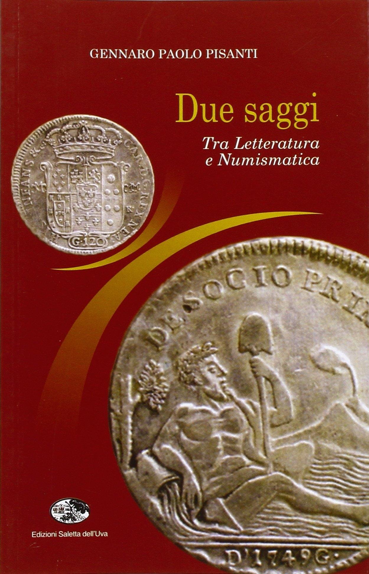Due saggi. Tra letteratura e numismatica