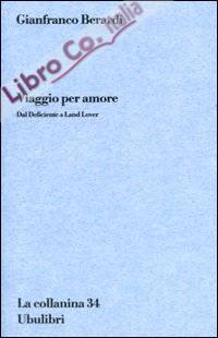 Viaggio per amore. Dal deficiente a land lover