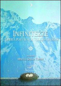 Infinitezze. L'opera poetica di Tullio Gadenz