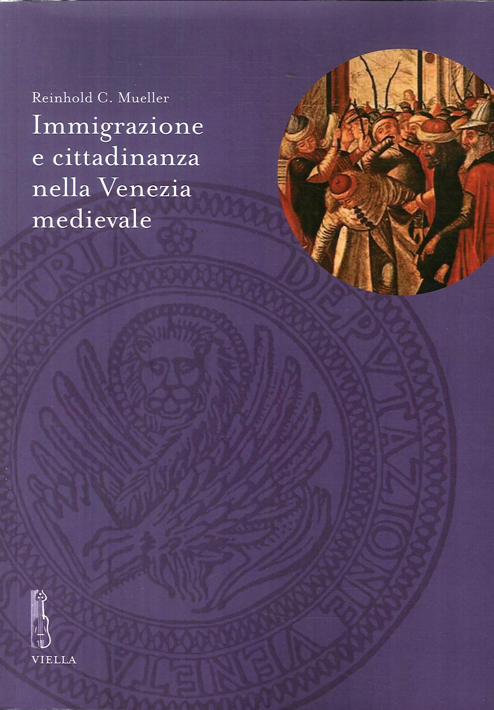 Immigrazione e cittadinanza nella Venezia medievale