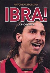Ibra! la Biografia