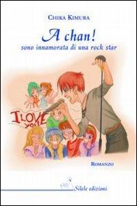 A Chan! Sono innamorata di una rock star