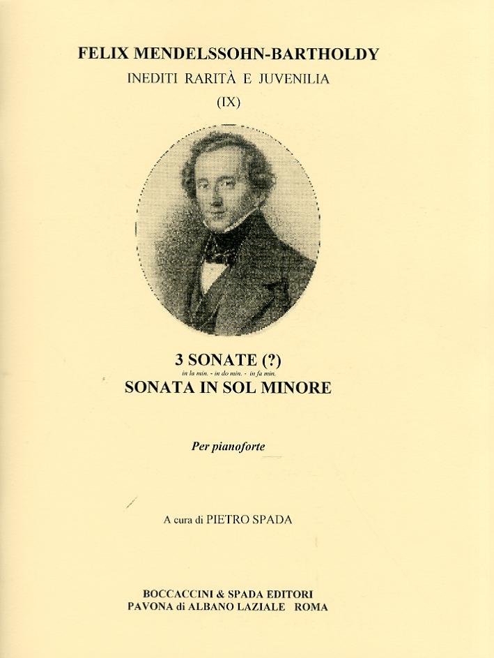 Felix Mendelssohn-Bartholdy. 3 sonate (?). Sonata in sol Minore. Per Pianoforte
