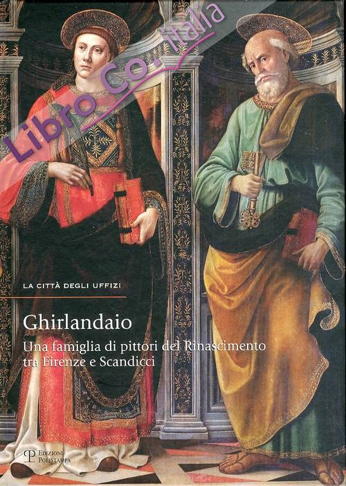 Ghirlandaio. Una famiglia di pittori del Rinascimento tra Firenze e Scandicci
