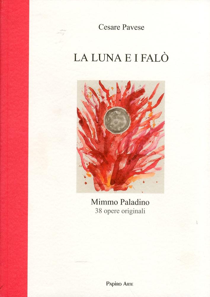 La luna e i falò. Mimmo Paladino. 38 opere originali