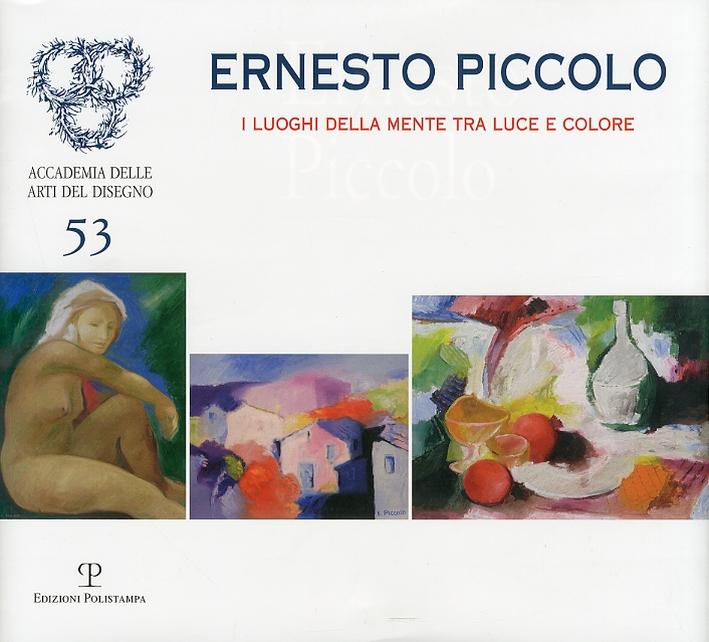 Ernesto Piccolo. I luoghi della mente tra luce e colore