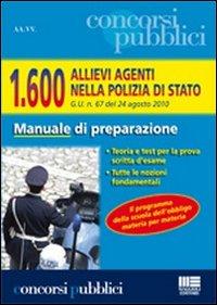 Milleseicento allievi agenti nella polizia di Stato. G.U. n. 67 del 24 agosto 2010. Manuale di preparazione