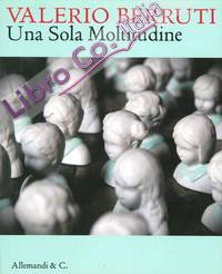 Valerio Berruti. Una sola Moltitudine. [Edizione Italiana e Inglese].