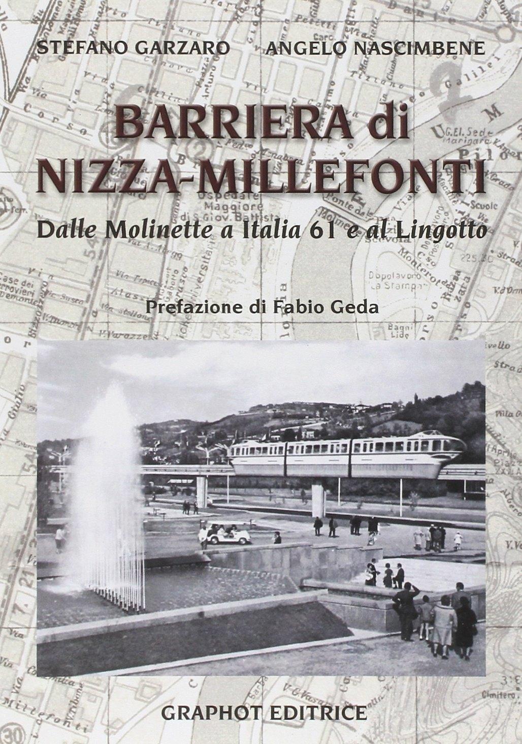 Barriera di Nizza Millefonti. Dalle Molinette a Italia '61 e al Lingotto