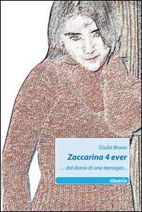 Zaccarina 4 ever... dal diario di una teenager