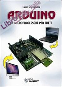 Arduino. Il microprocessore per tutti