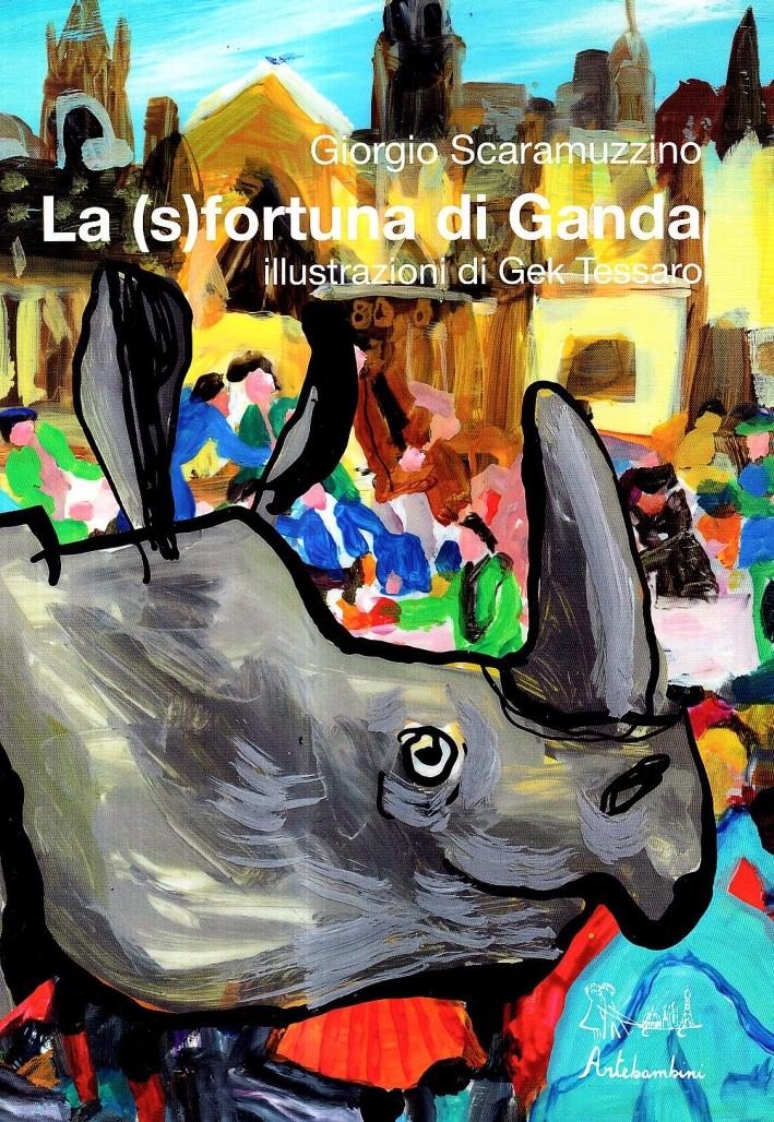 La (s)fortuna di Ganda. Ediz. illustrata