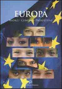 Europa. Radici, confini, prospettive