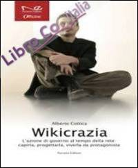 Wikicrazia. L'azione di governo al tempo della rete. Capirla, progettarla, viverla da protagonista