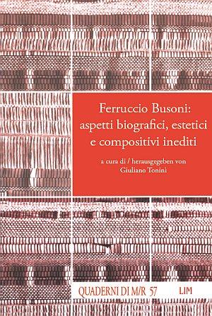 Ferruccio Busoni: aspetti biografici, estetici e compositivi inediti. Ediz. italiana e tedesca. Con CD Audio