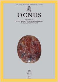 Ocnus. Quaderni della Scuola di specializzazione in archeologia. Vol. 18