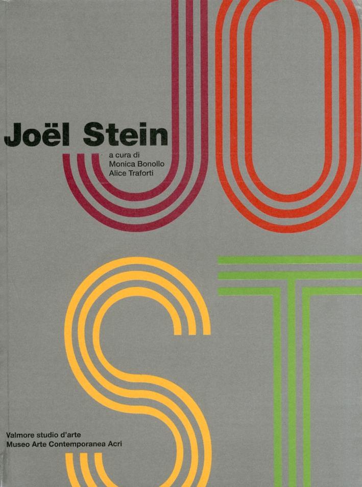 Joël Stein. Retrospettiva 1946-2010. Colore, luce, geometria, movimento, interazione. [Edizione Italiana e Francese]