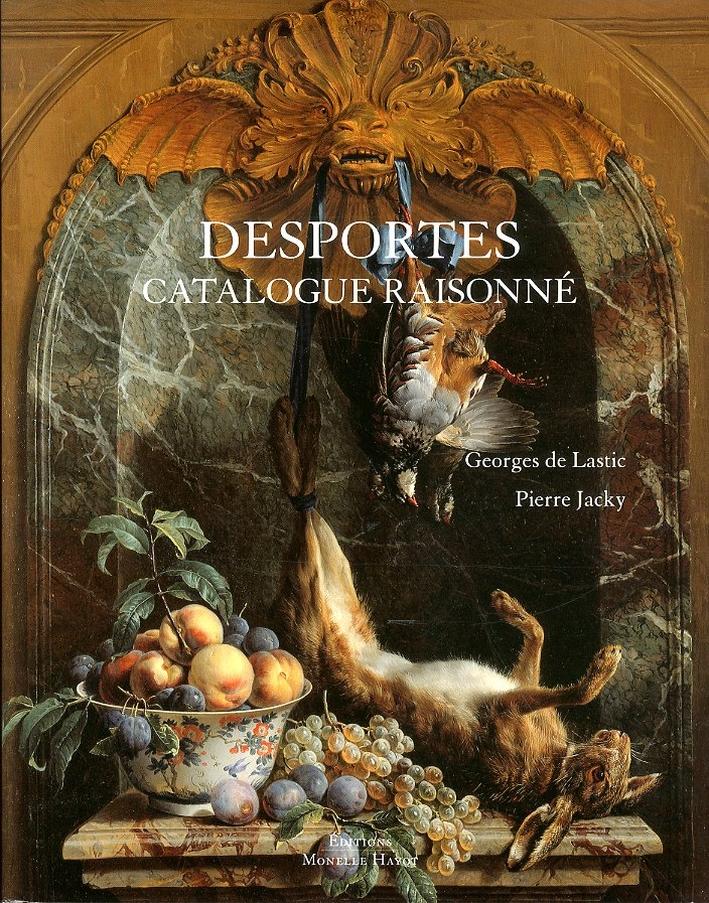 François Desportes (1661-1743). Catalogue Raisonné