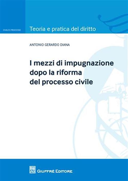 I mezzi di impugnazione dopo la riforma del processo civile