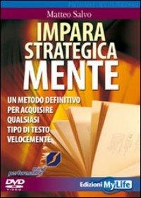 Impara strategicamente. Un metodo definitivo per acquisire qualsiasi tipo di testo velocemente. DVD