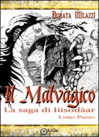 Il malvagico. La saga di Iiisodàar. Vol. 1
