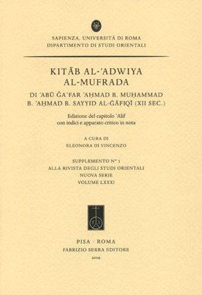 Kitab al-'adwiya Al-Mufrada. Di 'Abu Ga'Far 'Ahmad b. Muhammad b. 'Ahmad b. Sayyid Al-Gafiqi (XII sec.). Ediz. multilingue